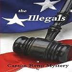 The Illegals: A Carson Reno Mystery, Book 8 | Gerald W. Darnell