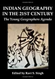 Indian Geography in the 21st Century : The Young Geographers Agenda, Singh, Ravi S., 1443813656