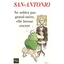 Ne soldez pas grand-mère, elle brosse encore (San Antonio Poche t. 170) (French Edition)