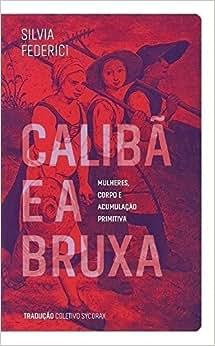 Caliba e a Bruxa - 9788593115035 - Livros na Amazon Brasil