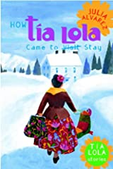 How Tia Lola Came to (Visit) Stay (The Tia Lola Stories Book 1) Kindle Edition