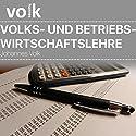 Volks- Und Betriebswirtschaftslehre Hörbuch von Johannes Volk Gesprochen von: Sebastian Volk