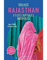 Guides bleus - Rajasthan et les capitales mogholes: Agra, Delhi, Fatehpur Sikri