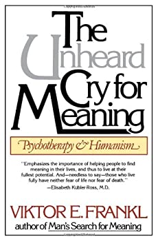 The Unheard Cry for Meaning 0671665022 Book Cover