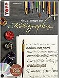 Neue Wege zur Kalligraphie: Eine Schrift - 1000 Variationen. Mit DVD