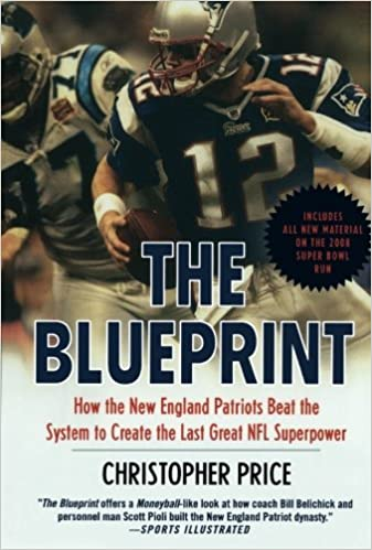 The blueprint how the new england patriots beat the system to the blueprint how the new england patriots beat the system to create the last great nfl superpower amazon christopher dr price 9780312384852 malvernweather Gallery