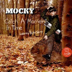 Mocky Featuring Taylor Savvy / Catch A Moment In Time