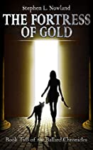 The Fortress Of Gold (the Ballard Chronicles Book 2)