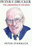 img - for Peter F Drucker: The Landmarks of His Ideas book / textbook / text book