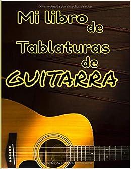 Mi libro de tablaturas de guitarra: Lo que sea por tu forma de tocar la guitarra. 100 páginas de cuadrículas y tablaturas de acordes. Formato 8,5 X 11: Amazon.es: Editions, Manus Guit: Libros