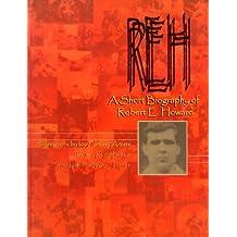 REH: A Short Biography of Robert E. Howard