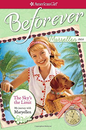 The Sky's the Limit: My Journey with Maryellen (American Girl: Beforever) (Blue Limit Sky)