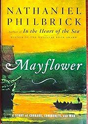 By Nathaniel Philbrick: Mayflower: A Story…