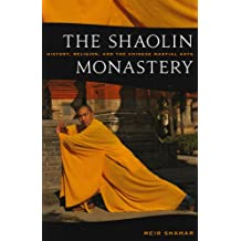 The Shaolin Monastery: History, Religion, and the Chinese Martial Arts