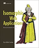 Isomorphic Web Applications: Universal Development with React