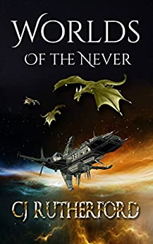 Worlds of the Never: A YA Fantasy Adventure. (Tales of the Neverwar Book 2) by [Rutherford, CJ, Rutherford, Colin]