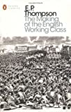 The Making of the English Working Class (Penguin Modern Classics) by Thompson. E. P. ( 2013 ) Paperback