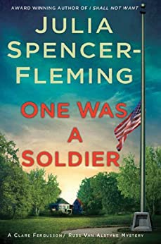 One Was a Soldier: A Clare Fergusson and Russ Van Alstyne Mystery (Fergusson/Van Alstyne Mysteries Book 7) by [Spencer-Fleming, Julia]