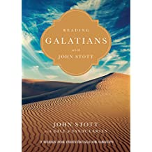 Reading Galatians with John Stott: 9 Weeks for Individuals or Groups (Reading the Bible with John Stott Series)