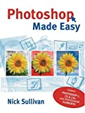 Photoshop Made Easy, Nick Sullivan, 1861084722