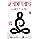 Mindfulness: Made Simple, Mindfulness for beginners, stress free life, happiness, anxiety and depression self help, present (law of attraction, meditation, mindfulness for beginners, happiness)