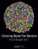 Coloring Book For Seniors: Floral Designs Vol 1 (Volume 6)