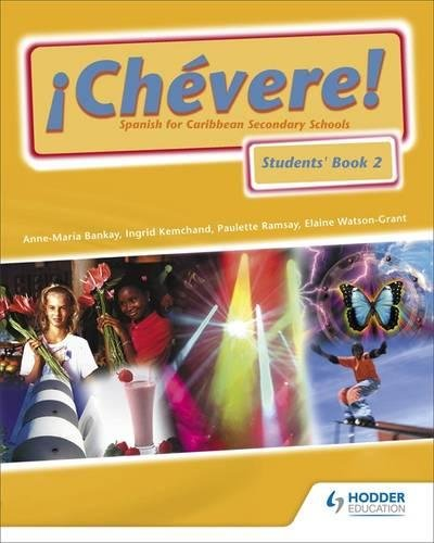 Chevere! Students Book 2: Spanish for Caribbean Secondary Schools: Pupils Book Bk. 2 Bankay Ramsay