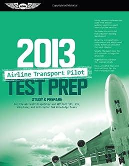 airline transport pilot test prep 2013 study prepare for the rh amazon com 911 Dispatcher Resume Aircraft Dispatcher Certificate