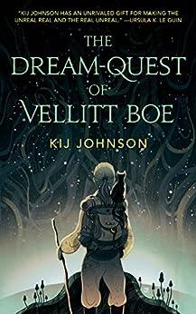 The Dream-Quest of Vellitt Boe by [Johnson, Kij]