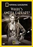 Where's Amelia Earhart by Nat'l Geographic Vid