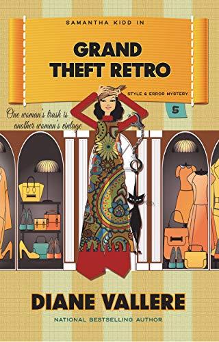 Grand Theft Retro: A Samantha Kidd Style & Error Mystery (Samantha Kidd Style & Error Mysteries Book 5)