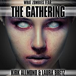 What Zombies Fear 3: The Gathering Audiobook