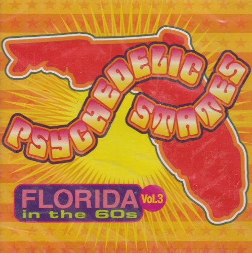 (Psychedelic States: Florida in the '60s, Vol. 3)