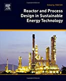 Reactor and Process Design in Sustainable Energy Technology, , 044459566X