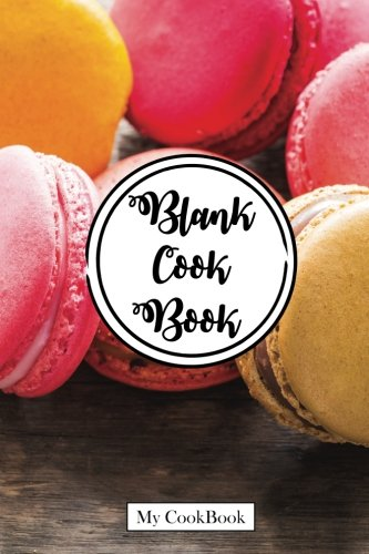 """Blank Cookbook: Recipe Journal From My Kitchen, 6"""" x 9"""",104 pages: Macaron Bakery & Cookie House (Recipe Journal Blank Cookbook to write in) ePub fb2 book"""