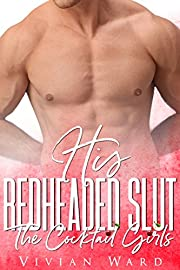 His Redheaded Sl*t (The Cocktail Girls)