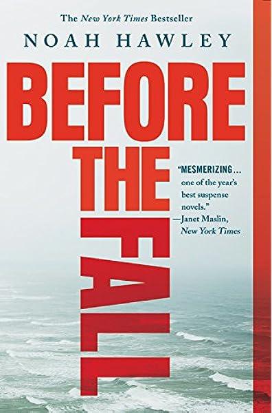 Amazon Com Before The Fall 9781455561797 Hawley Noah Books