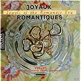 Jewels of the Romantic Era vol.2 / Les Joyaux Romantiques vol.2