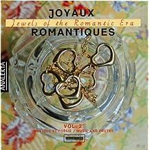 Joyaux Romantiques: Jewels of the Romantic Era, Vol. 2
