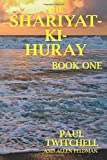 img - for The SHARIYAT-KI-HURAY: Book One book / textbook / text book