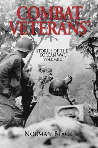 Download Combat Veterans' Stories: Korean War (Combat Veterans' Stories of the Korean War) (Volume 2) pdf epub