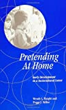 Pretending at Home : Early Development in a Sociocultural Context, Haight, Wendy L. and Miller, Peggy J., 0791414728