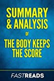 img - for Summary & Analysis of The Body Keeps the Score: with Key Takeaways book / textbook / text book