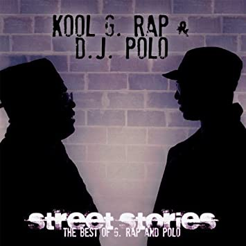 Street Stories : The Best Of 5. Rap & Polo : Kool G Rap & Dj Polo ...