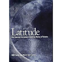 Latitude, How American Astronomers Solved the Mystery of Variation