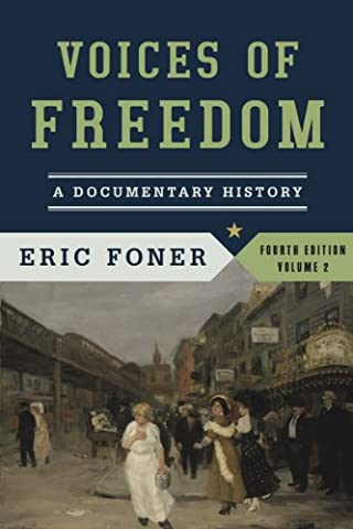 Voices of Freedom: A Documentary History (Fourth Edition) (Vol. 2) (Give Me Liberty Vol 2)