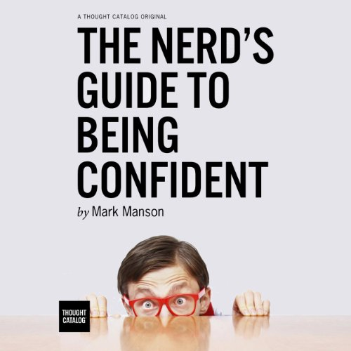 Ebook cover from The Nerds Guide to Being Confidentby Mark Manson
