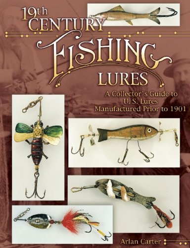 19th Century Fishing Lures: A Collector's Guide to U.S. Lures Manufactured Prior to - Fishing Lure Collectors