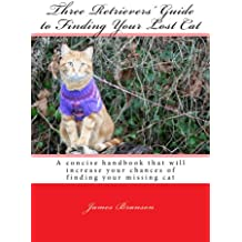 Three Retrievers' Guide to Finding Your Lost Cat