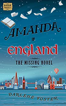 Amanda in England: The Missing Novel by [Foster, Darlene]